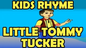 Nursery rhyme – Little Tommy Tucker