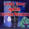 Lonely Tower Against Monsters