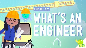 What's an Engineer? Crash Course Kids