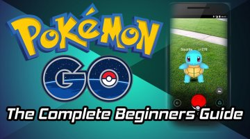 The Complete Beginners Guide To Pokémon Go