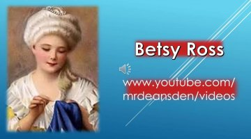 Betsy Ross and the First United States Flag